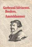 Bredero, Gerbrand Adriaensz. - Amsteldammer  - memorial van Bredero, documentaire van een dichtersleven[ samengesleld door Stuiveling]