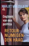 Zuijlen, Marjet van - Dagboek  van een politica- Retour Nijmegen-Den Haag