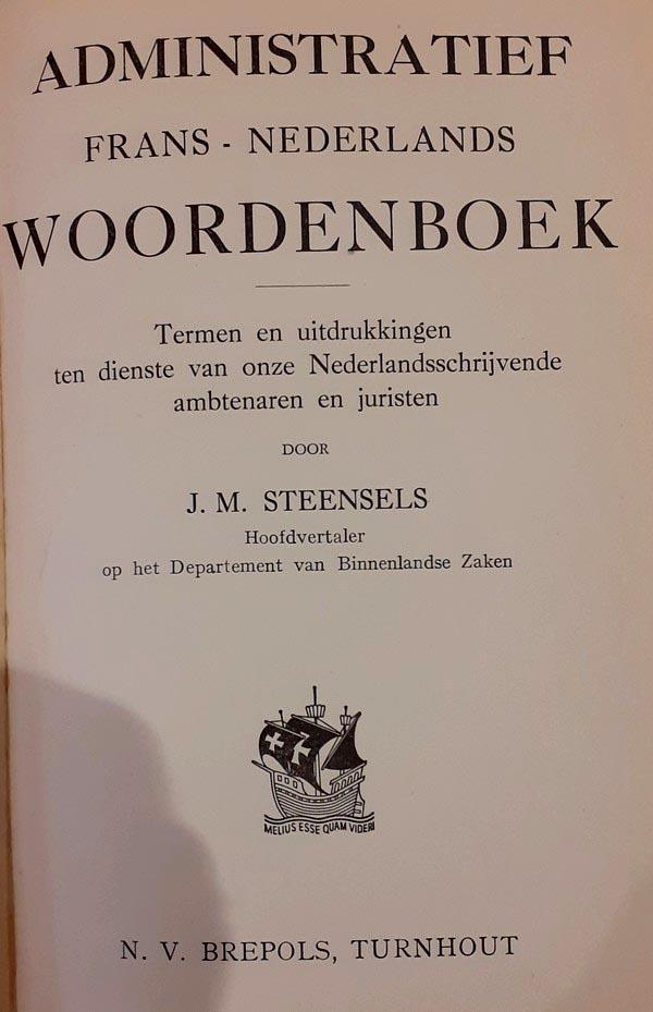 J.M. Steensels - Administratief Frans-Nederlands Woordenboek