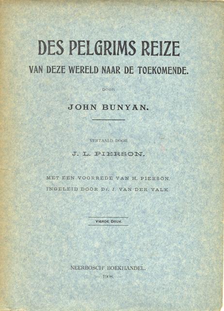 Bunyan, John - Des pelgrims reize van deze wereld naar de toekomende. Vert. J.L. Pierson. Met een voorrede van H. Pierson. Ingeleid door J. van der Valk. Twee deelen [in 1 band]