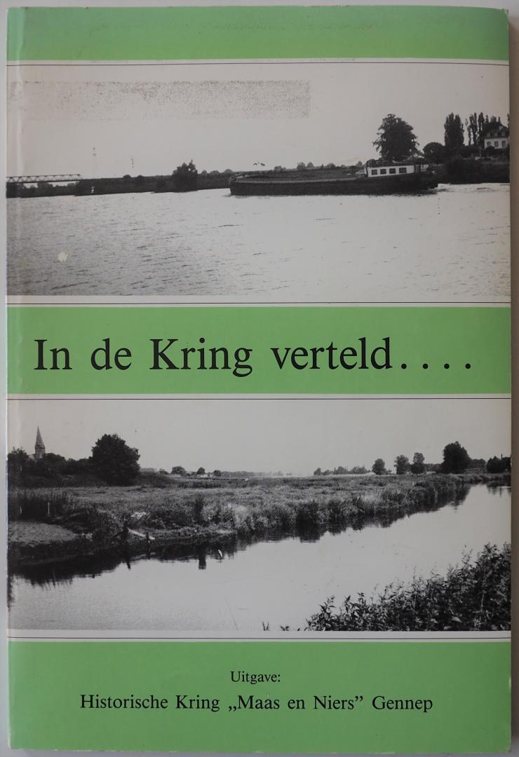 Dinter, Rutten, Sprenkels-Leibrand, Gerrits, Lieshout, Stoepker - In de Kring verteld.... Keur uit lezingen gehouden voor de Historische Kring Maas en Niers