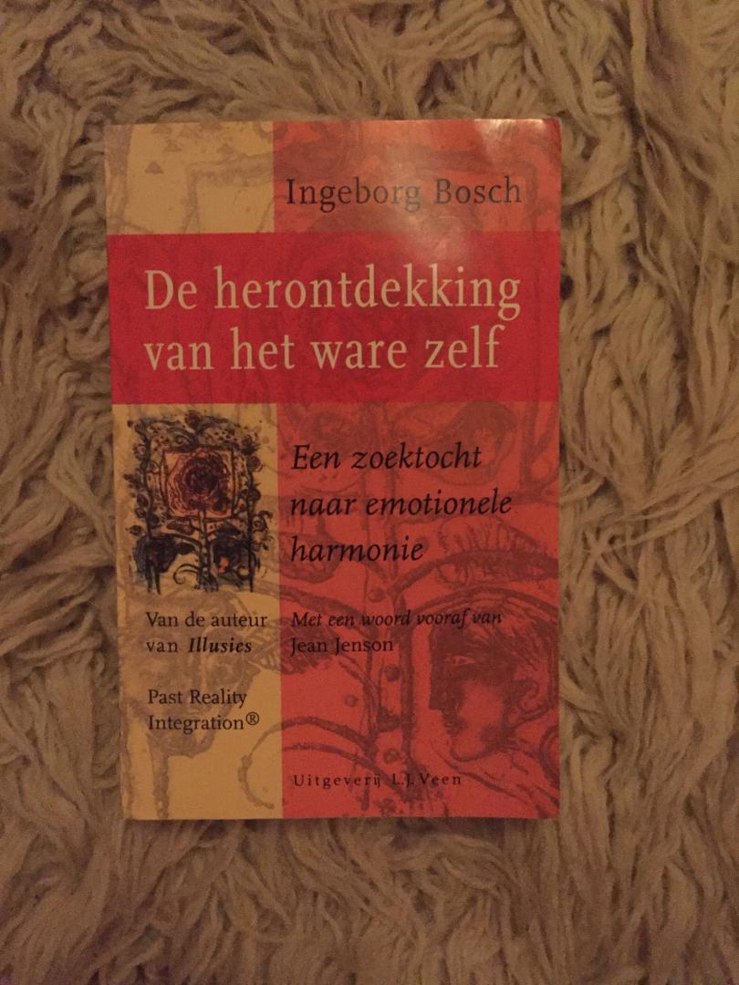 Ingeborg Bosch - De Herontdekking van het Ware Zelf