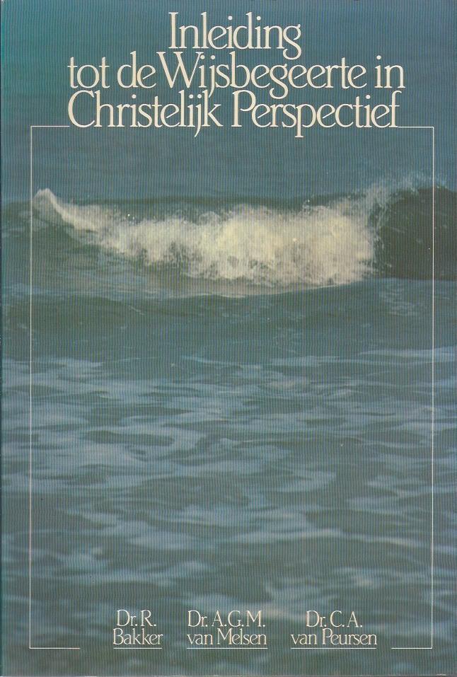 Bakker / Melsen en Peursen - Inleiding  tot de wijsbegeerte- in Christelijk Perspectief