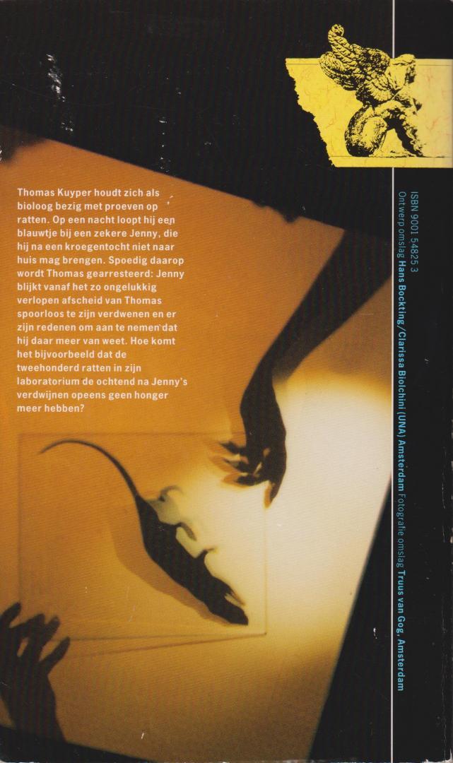Hart (Maassluis, November 25, 1944), Maarten 't - De kroongetuige - literaire thriller/detective - Thomas Kuyper houdt zich als bioloog bezig met proeven op ratten. Op een nacht loopt hij een blauwtje bij Jenny, die hij na een kroegentocht thuis wil brengen
