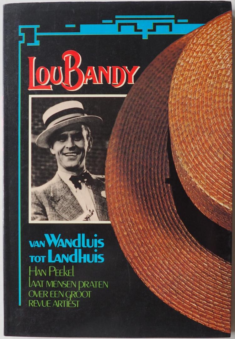 Peekel, Han - Lou Bandy van wandluis tot Landhuis. Han Peekel laat mensen praten over een groot revue artiest.