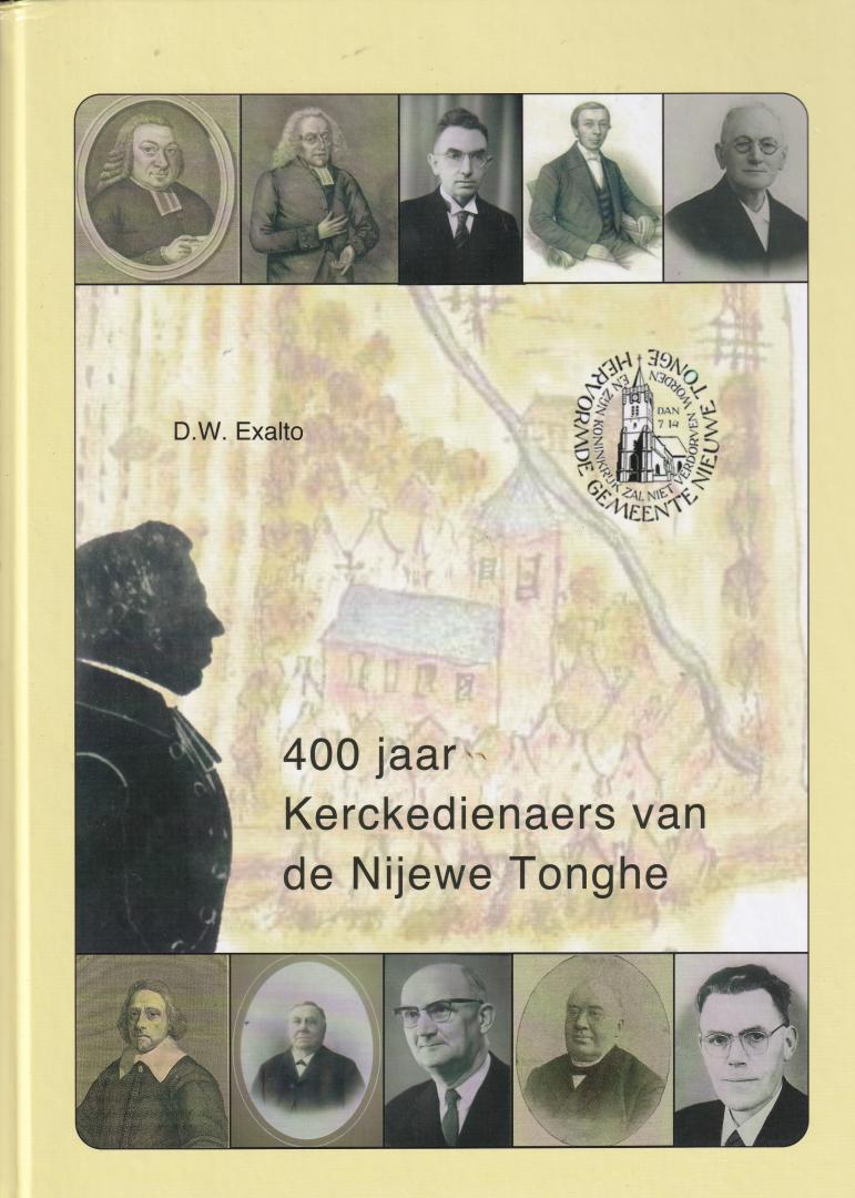 Exalto, D.W. - 400 jaar kerckedienaers van de Nijewe Tonghe