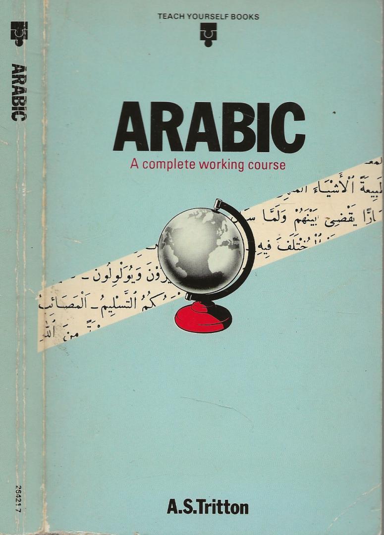Tritton, Arthur Stanley en D. Litt - Arabic .. A complete working course.