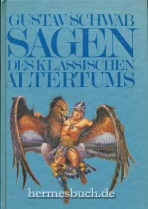 Schwab, Gustav - Sagen  des klassischen altertums