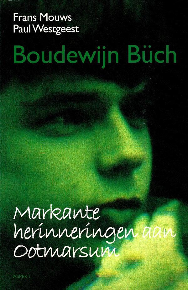 Mouws en Westgeest - Boudewijn Büch. Markante herinneringen aan Oostmarsum