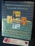 Drimmelen, W. van, Croiset van Uchelen-Brouwer, L. - Honderd hoogtepunten uit de Koninklijke Bibliotheek  ;A hundred highlights from the Koninklijke Bibliotheek