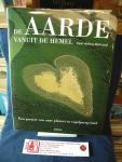Arthus-Bertrand, Yann - De aarde vanuit de hemel ; een portret van onze planeet in vogelperspectief