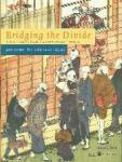 Editors: Blusse, J.C., Remmelink, W.G.J., Smits, I.B. - Bridging the divide  400 years the Netherlands-Japan 1600-2000