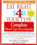 Peter D'Adamo (ds1346) - Eat Right for Your Type Comple / The A-Z Reference Guide for the Blood Type Connection to Symptoms, Disease, Conditions, Vitamins, Supplements, Herbs and Food