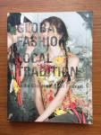 Brand, Jan en Teunissen, Jose (eds.) - Global Fashion Local Tradition Engelse  On the globalisation of fashion