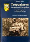 Bartels, Jacques A.C. - Tropenjaren. Ploppers en Patrouilles. Het dienstplichtig 2e Eskadron Huzaren van Boreel in Nederlands-Indië 1947-1950.