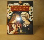 Camille, Michael - Middeleeuwse minnekunst onderwerpen en voorwerpen van begeerte