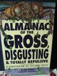Elfman, Eric, Illustrated by Ginny Pruitt - Almanac of the Gross, disgusting & totally repulsive  ; A compendium of Fulsome Facts