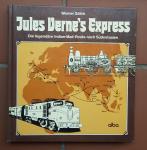 Sölch, Werner - Jules Verne's Express (Die legendäre Indian-Mail-Route nach Südostasien)