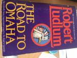 Ludlum, Robert - The Road to Omaha