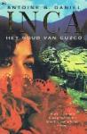 Antoine B. Daniel - Inca delen 1-3 Prinses van de Zon, Het goud van Cuzco en Het licht van de Machu Picchu