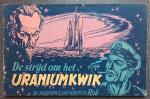 Kuhn, Peter. - De avonturen van Kapitein Rob. De strijd om het Uraniumkwik.