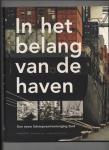 Dicke, Matthijs, Paul van de Laar, Annelies van der Zouwen. - In het belang van de haven. Een eeuw Scheepvaartvereniging Zuid