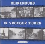 Alex van der Woel - Heinenoord in vroeger tijden