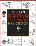 White, Terry. - The SAS fighting techniques handbook.