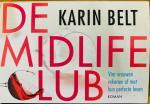 Belt, Karin. - De midlifeclub. Vier vrouwen rekenen af met hun perfecte leven.