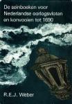 Weber, R.E.J. - De seinboeken voor Nederlandse oorlogsvloten en konvooien tot 1690