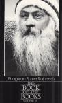 Bhagwan Shree Rajneesh (Osho) - The book of the books, volume 3; discourses on the Dhammapada of Gautam the Buddha