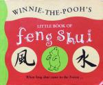 Ludlow, Anna (devised and written by) / A.A. Milne (inspired by) / E.H. Shepard (illustrated by) - Winnie-the-Pooh's little book of feng shui; when feng shui came to the Forest...