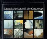 - Europaische Keramiek der Gegenwart Zeite Internationale Ausstellung im Keramion