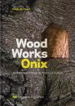 Haan, Hilde de - Wood works Onix. Architectuur in hout. Architecture in wood.