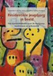 Harder, A., Knorth, E.J., Zandberg, T. - Residentiele jeugdzorg in beeld / een overzichtsstudie naar de doelgroep, werkwijzen en uitkomsten van residenti?le hulpverlening aan jeugdigen met probleemgedrag