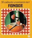 Stuit, Marian - 50 culinaire avonturen met fondue