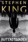 King, Stephen - Buitenstaander, de  (cjs) 97890443528940 EERSTE DRUK paperback Stephen King Is gelezen, rechte rug en nette staat - vlekje op boekblok - zie foto
