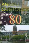 Bergsma, Aly ; Richard Woolderink ; Irna Temmink-Haarman e.a. - Angeli Custodes 80 jaar aan de Burgemeester Kerssemakersstraat. 1932-2012.