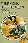Dick, Philip K. / Zelazny, Roger - De god der gramschap