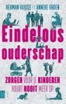 Vuijsje, Herman, Groen, Anneke - Eindeloos ouderschap / zorgen voor je kinderen houdt nooit meer op