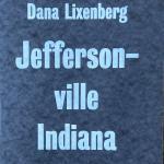 Lixenberg, Dana; Hilton Als; Karel Schampers - Dana Lixenberg : homeless in Jeffersonville, Indiana : portraits and landscapes between 1997 and 2004