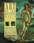 Wood, Michael; Cole, Bruce; Gealt, Adelheid - Art of the Western World / From Ancient Greece to Post-Modernism