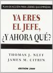 CITRIN, JAMES M. ; NEFF, THOMAS J. TRABAL PIERA, BETTY - YA ERES EL JEFE, ¿Y AHORA QUÉ?