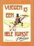 Xaudaro, J. - Vliegen is een Hele Kunst, 48 pag. hardcover prentenboek, zeer goede staat (wat roestplekjes schutbladen)