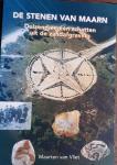 VLIET, Maarten van - De stenen van Maarn. Duizend-en-een schatten uit de zandafgraving