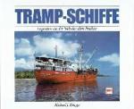 Krieger, Micherl J. - Tramp-Schiffe Legenden aus der Welt der alten Frachter