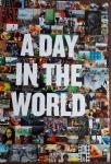- A Day in the World