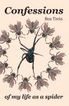 Ben Trein - Confessions of my life as a spider