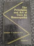 Roberts, Herbert A. - The principles and art of cure by homoeopathy