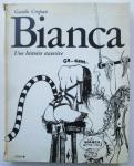 Guido Crepax - Bianca - Une histoire excessive